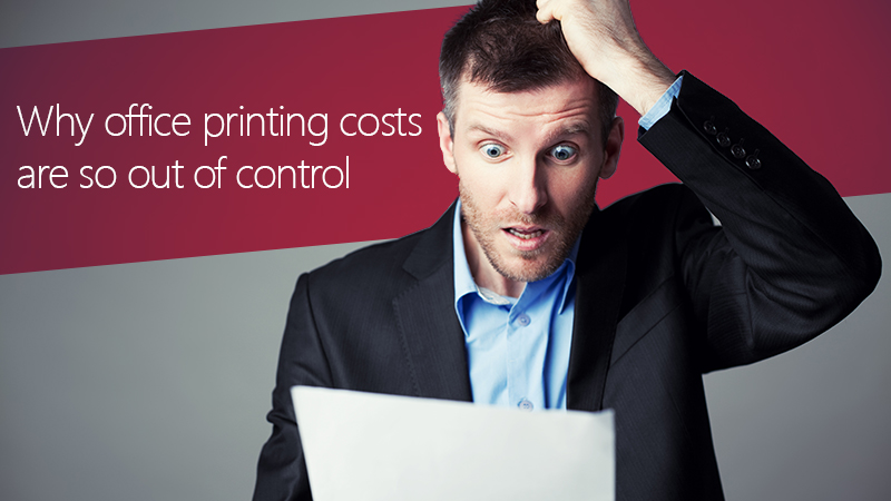 Why Office Printing Costs Are So Out Of Control